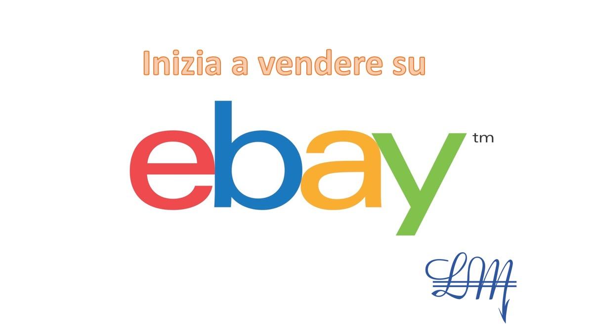 Inizia A Vendere Su Ebay Luca Marchese Consulente Amazon
