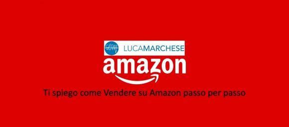 Ti spiego come Vendere su Amazon passo per passo